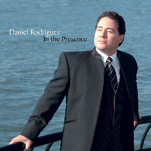 Daniel Rodriguez - In The Presence